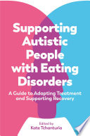 Supporting Autistic People With Eating Disorders