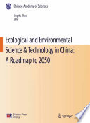 Ecological and Environmental Science   Technology in China  A Roadmap to 2050