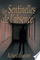 illustration du livre Les Sentinelles de l'absence/span