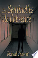 illustration Les Sentinelles de l'absence/span