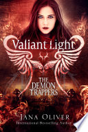 Valiant Light by Jana Oliver