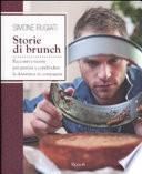 Storie di brunch  Racconti e ricette per gustare e condividere la domenica in compagnia