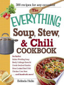 The Everything Soup  Stew  and Chili Cookbook