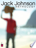 Jack Johnson - Anthology (Songbook) Hawaiian Singer Songwriter Including Better Together *