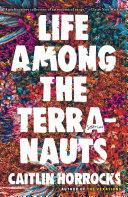 Life Among the Terranauts Book PDF