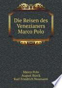 Die Reisen des Venezianers Marco Polo