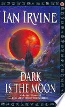 Dark Is The Moon
