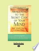 Awakening To The Secret Code Of Your Mind
