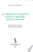 La libert   et le destin dans le th    tre de Jean Racine