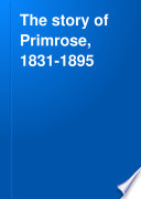 The Story of Primrose  1831 1895