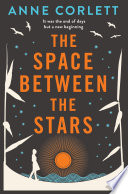 The Space Between The Stars : enthralling novel of love, the choices we make,...