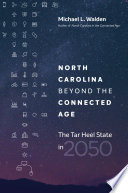 North Carolina beyond the Connected Age