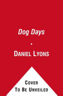 Dog Days Here In Dan Lyons S Debut Novel Dog