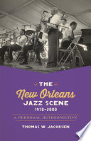 The New Orleans Jazz Scene  1970 2000