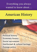 American History Everything You Always Wanted To Know About