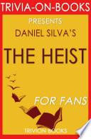 The Heist  By Daniel Silva  Trivia On Books
