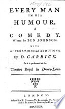 Every Man in his Humour     With alterations and additions  by D  Garrick  etc