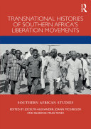 Transnational Histories of Southern Africa's Liberation Movements Book