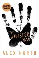 The Whisper Man Chapter Sampler : this dark, suspenseful thriller, alex...