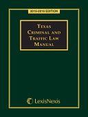 Texas Criminal and Traffic Law Manual, 2015-2016 Edition