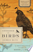 Consider the Birds A Provocative Guide to the Birds of the Bible