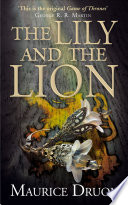 The Lily and the Lion  The Accursed Kings  Book 6