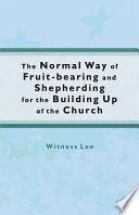 The Normal Way of Fruit bearing and Shepherding for the Building Up of the Church