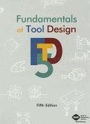Fundamentals of Tool Design, Fifth Edition