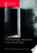 The Routledge Handbook To The Ghost Story book