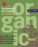 The Gardener s A Z Guide to Growing Organic Food
