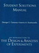 Student Solutions Manual For Introduction To The Design Analysis Of Experiments