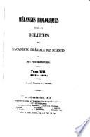 Mélanges biologiques tirés du bulletin physico-mathématique de l'Académie impériale des sciences de St.-Pétersbourg