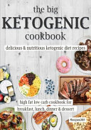 The Big Ketogenic Cookbook Delicious And Nutritious Keto Diet Recipes