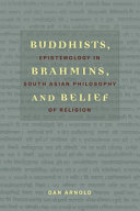 Buddhists, Brahmins, and Belief : Epistemology in South Asian Philosophy of Religion /