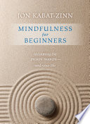 Mindfulness For Beginners : truth is that it is already...