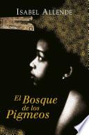 El Bosque de los Pigmeos (Memorias del Águila y del Jaguar 3) by Isabel Allende