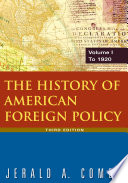 The History of American Foreign Policy  To 1920