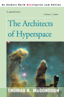 The Architects of Hyperspace