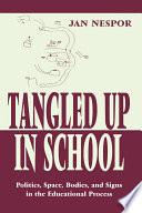 Tangled Up in School