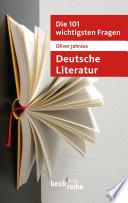 Die 101 wichtigsten Fragen  Deutsche Literatur