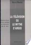 La télévision ou Le mythe d'Argus