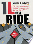 McClurg s 1L of a Ride  A Well Traveled Professor s Roadmap to Success in the First Year of Law School  2d