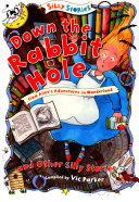 Down the Rabbit Hole and Other Silly Stories