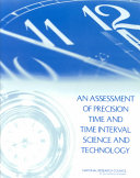 An Assessment of Precision Time and Time Interval Science and Technology