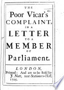 The Poor Vicar's Complaint, in a Letter to a Member of Parliament