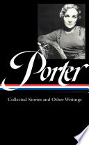 Katherine Anne Porter  Collected Stories   Other Writings