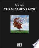 Tris di dame vs Alzh