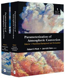 Parameterization of Atmospheric Convection in 2 Volumes: Volume 1: Theoretical Background and Formulation: Volume 2: Current Issues and New Theories