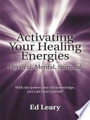 Activating Your Healing Energies    Physical  Mental  Spiritual