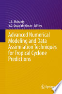 Advanced Numerical Modeling and Data Assimilation Techniques for Tropical Cyclone Predictions